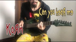 Korn | Can You Hear Me | GUITAR COVER (2019)