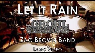 Let It Rain - Zac Brown Band (Lyric Video)