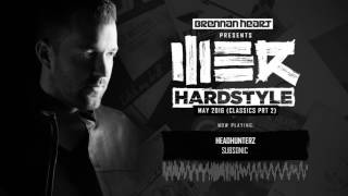 Brennan Heart presents WE R Hardstyle May 2016 (Classics prt 2)