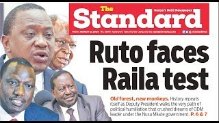 Ruto faces Raila test | Press Review