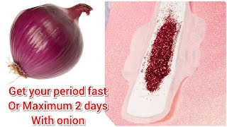 how to get period fast, immediately maximum 2 days