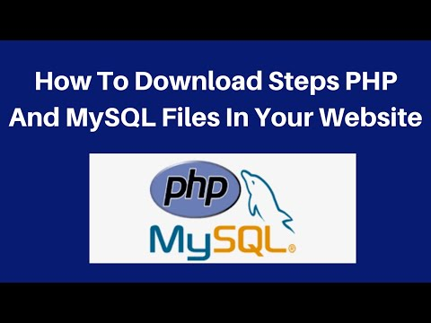 How To Download Steps PHP And MySQL Files