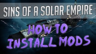 How To Install Mods For Sins Of A Solar Empire Rebellion