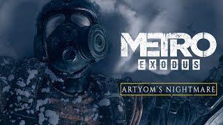 Metro Exodus - Artyom's Nightmare [UK]