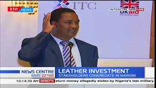 Leather Investment conference at Intercontinental Hotel: Moses Ikiara