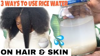 3 WAYS TO USE 🍚 💦1 WAY TO USE RICE WATER For Hair Growth & 2 WAYS TO USE RICE WATER For CLEAR SKIN
