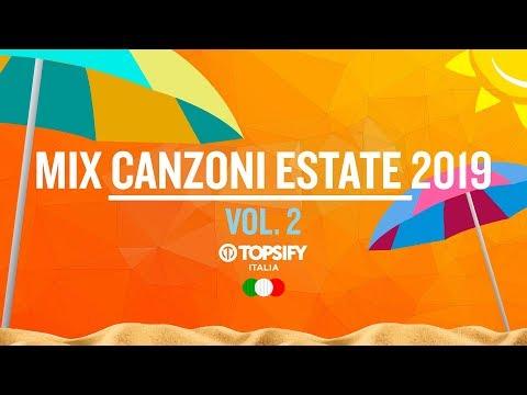 MIX ESTATE 2019 Vol.2 | Le migliori Hit - 1h di musica by Topsify Italia