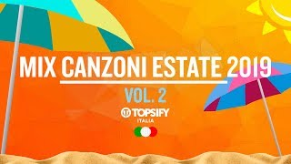 MIX ESTATE 2019 Vol.2 | Le Migliori Hit   1h Di Musica By Topsify Italia