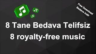 8 Tane Telifsiz Müzik ( 8 Royalty-free Music) Free Download -Bedava İndir