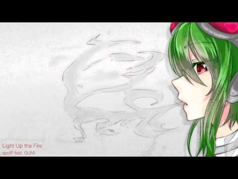 【GUMI English】 Light Up the Fire 【Dubstep - Original Mix】
