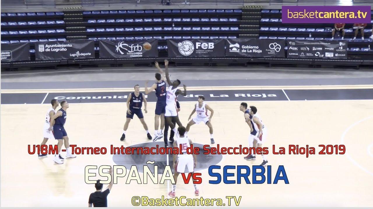 U18M - ESPAÑA vs SERBIA.- Torneo Internacional Junior La Rioja 2019 (BasketCantera.TV)