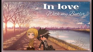 In Love With My Butler [BOY LOVE]   Episode - 3   Gacha Life Series