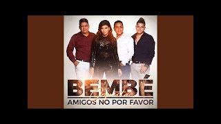AMIGOS NO POR FAVOR SALSA (LETRA) - BEMBE