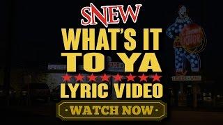 SNEW - WHAT'S IT TO YA LYRIC VIDEO