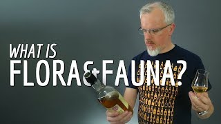 What is Flora & Fauna Single Malt Whisky?