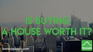 Is Buying a House Worth It? (2020) | Hauseit®
