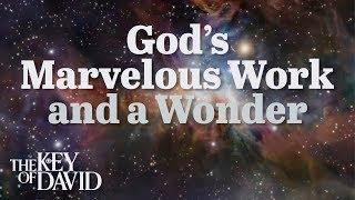 God's Marvelous Work and a Wonder