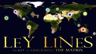 LEY LINES – THE KEY TO UNLOCKING THE MATRIX - (WITH MUSIC)