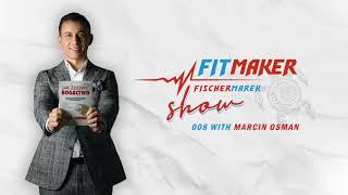 Fit Maker Show #008 – Marcin Osman