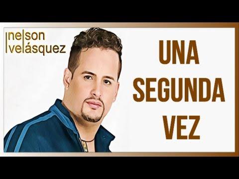 Una Segunda Vez (letra) Nelson Velásquez