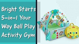 Bright Starts Activity Gym - 5-in-1 Your Way Ball Play Activity Gym - SETUP