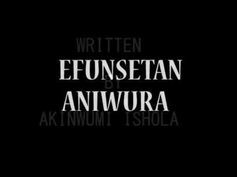 Download Efunsetan Aniwura By Akinwumi Isola HD Mp4 3GP Video and MP3