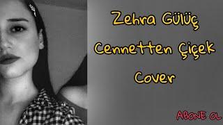 Zehra - Cennetten Çiçek ( Cover ) #zehragülüc #cennettençiçek