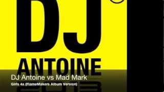 DJ Antoine vs Mad Mark - Girls 4x (FlameMakers Album Version)