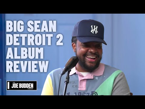 Big Sean – 'Detroit 2' Album Review | The Joe Budden Podcast