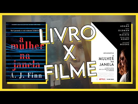 A MULHER NA JANELA: LIVRO X FILME | LEO ALVES