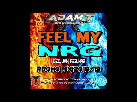 Adam T - Feel My NRG Part III February Promo 2019