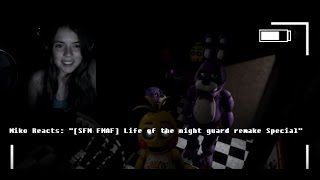 "Miko Reacts: ""[SFM FNAF] Life of the night guard remake Special"""
