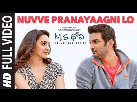 Nuvve Pranayaagni Lo Full Video Song    M S Dhoni - Telugu    Sushant Singh Rajput  Kiara Advani