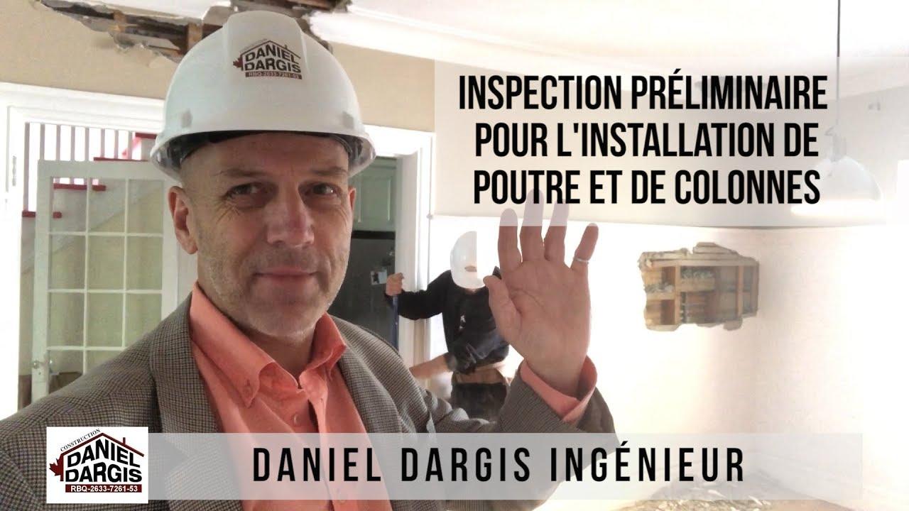 Inspection préliminaire de mur porteur en poutre et colonnes Daniel Dargis ingénieur