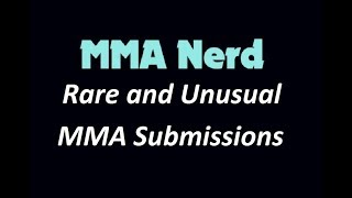 Rare And Unusual MMA Submissions