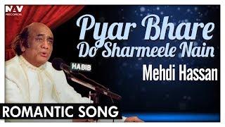 Pyar Bhare Do Sharmeele Nain By Mehdi Hassan | Romantic