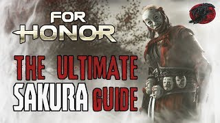 For Honor   The Ultimate Sakura Basic To Advanced GuideTutorial!!