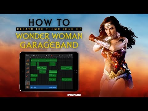 How To Create Wonder Woman Theme Song in GarageBand for iPad — Tutorial [4K]