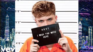 HRVY   I Wish You Were Here (Official Lyrics)