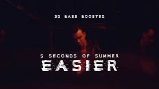 [3D+BASS BOOSTED] 5 Seconds Of Summer   Easier