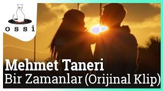 Mehmet Taneri /  Bir Zamanlar (Orijinal Klip)