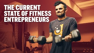 The Current State of Fitness Entrepreneurs