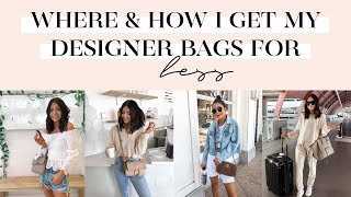 HOW & WHERE TO GET DESIGNER BAGS FOR LESS