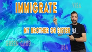 How to Immigrate your Brother or Sister to the United States - Immigration lawyer in California