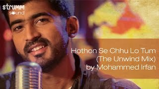 Hothon Se Chhu Lo Tum (The Unwind Mix) by Mohammed