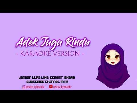 Adek juga rindu   karaoke version