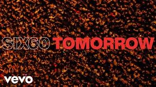 SIX60 - Tomorrow (Audio)