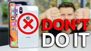 DON'TBuyTheiPhoneXs..10ReasonsWhy