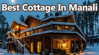 Rejuvenate yourself at Our Best Cottages In Manali, For Manali Family Packages Call 765 0 888 765