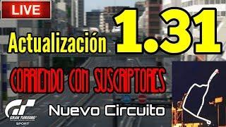 🔴 Directo de Gran Turismo Sport - Corriendo con suscriptores en el nuevo circuito | Update 1.31